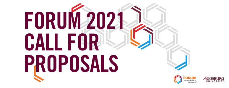 2021 Forum on Workplace Inclusion Call For Proposals Now Open!