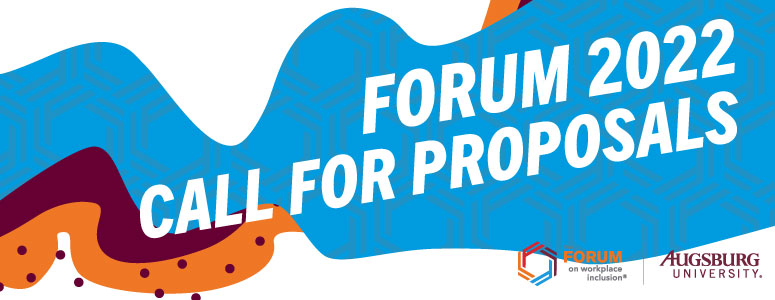 2022 Forum on Workplace Inclusion Call For Proposals Now Open!
